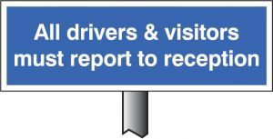 Verge sign - All drivers & visitors must report to reception 450x150mm (post 800mm)