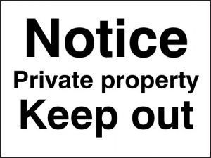 Notice private property - keep out