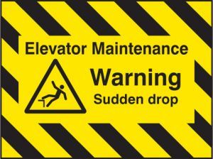 Door Screen Sign- Elevator maintenance, warning sudden drop 600x450mm