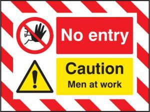Door Screen Sign- No entry Caution men at work 600x450mm