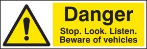 Danger stop/look/listen beware of vehicles 600x200mm adhesive backed