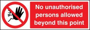 No unauthorised persons beyond point 300x100mm adhesive backed