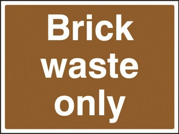 Brick Waste Only Sign
