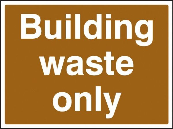 Building Waste Only Sign